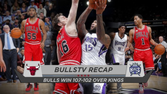 BullsTV Recap: Bulls 107, Kings 102 - 2.3.16