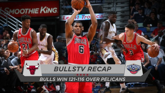 BullsTV Recap: Bulls 121, Pelicans 116 - 4.11.16