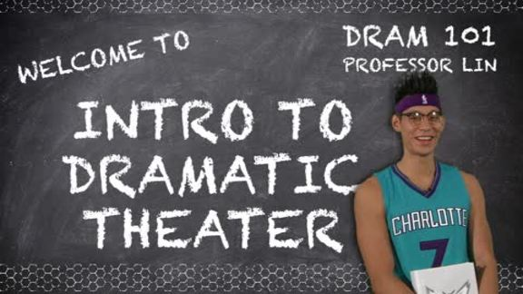 Intro to Dramatic Theater with Professor Lin - 2/5/16