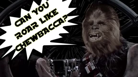 Can You Roar Like Chewbacca?